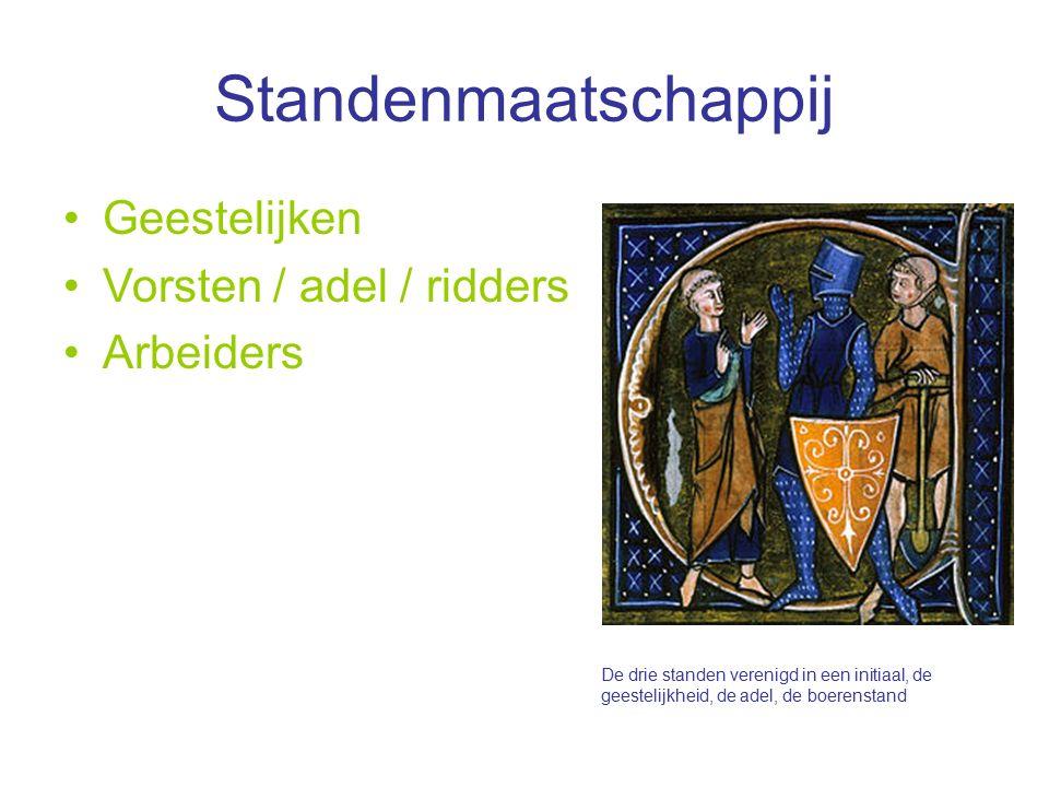 Standenmaatschappij Geestelijken Vorsten / adel / ridders Arbeiders De drie standen verenigd in een initiaal, de geestelijkheid, de adel, de boerensta