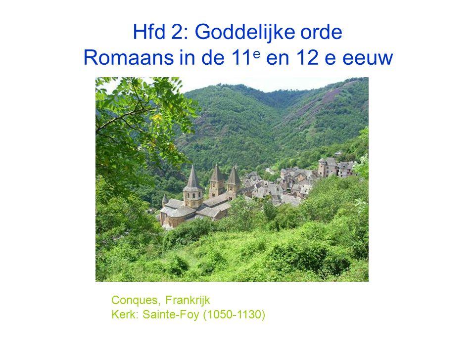 Hfd 2: Goddelijke orde Romaans in de 11 e en 12 e eeuw Conques, Frankrijk Kerk: Sainte-Foy (1050-1130)