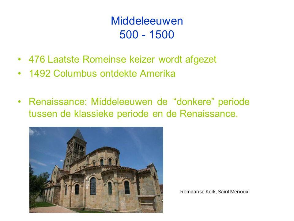 Middeleeuwen 500 - 1500 476 Laatste Romeinse keizer wordt afgezet 1492 Columbus ontdekte Amerika Renaissance: Middeleeuwen de donkere periode tussen de klassieke periode en de Renaissance.