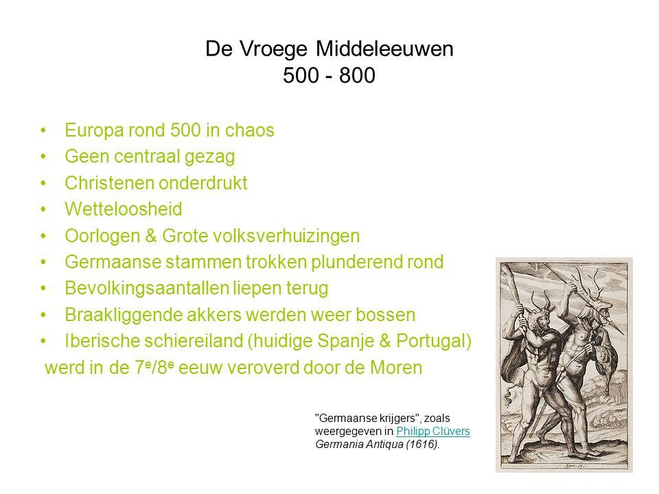 De Vroege Middeleeuwen 500 - 800 Europa rond 500 in chaos Geen centraal gezag Christenen onderdrukt Wetteloosheid Oorlogen & Grote volksverhuizingen G