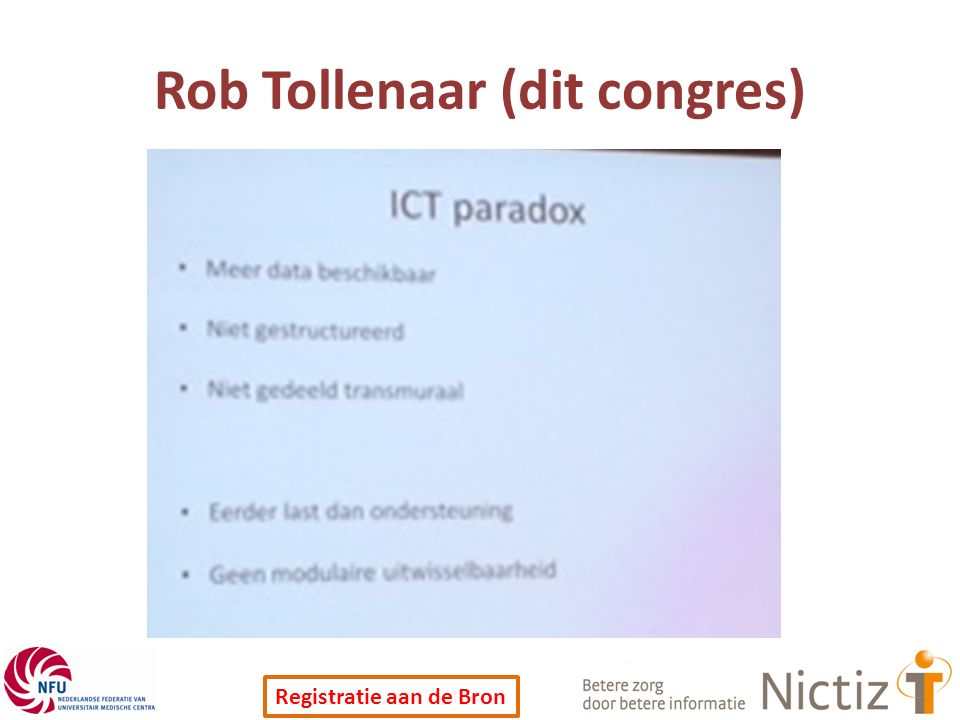 Registratie aan de Bron Rob Tollenaar (dit congres)