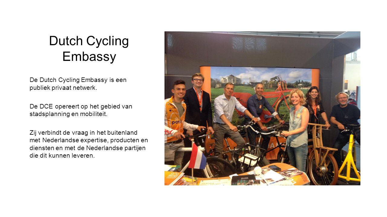 Dutch Cycling Embassy De Dutch Cycling Embassy is een publiek privaat netwerk. De DCE opereert op het gebied van stadsplanning en mobiliteit. Zij verb