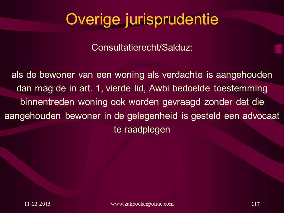 Overige jurisprudentie Consultatierecht/Salduz: als de bewoner van een woning als verdachte is aangehouden dan mag de in art. 1, vierde lid, Awbi bedo