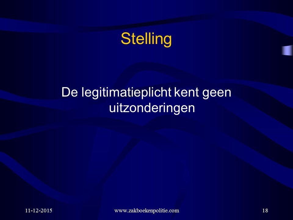 Stelling De legitimatieplicht kent geen uitzonderingen 11-12-2015www.zakboekenpolitie.com18