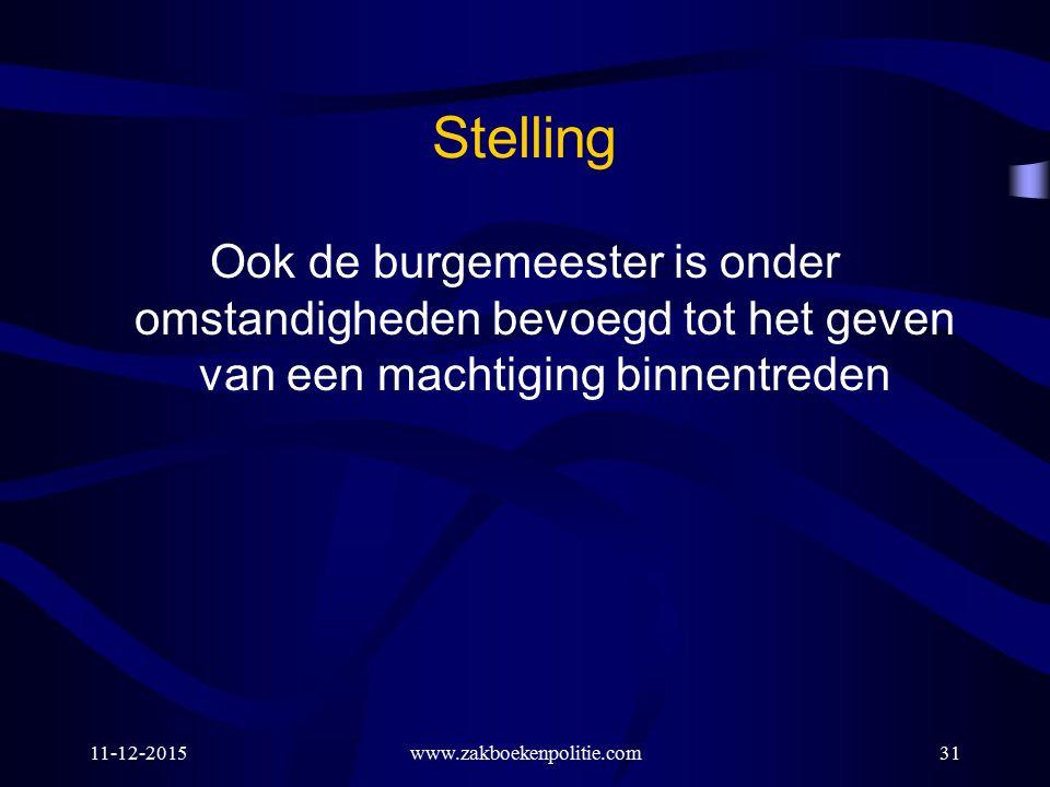 Stelling Ook de burgemeester is onder omstandigheden bevoegd tot het geven van een machtiging binnentreden 11-12-2015www.zakboekenpolitie.com31