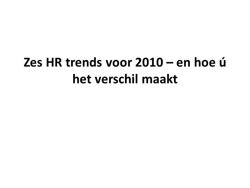 Zes HR trends voor 2010 – en hoe ú het verschil maakt