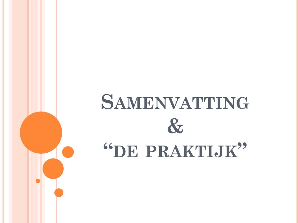 S AMENVATTING & DE PRAKTIJK