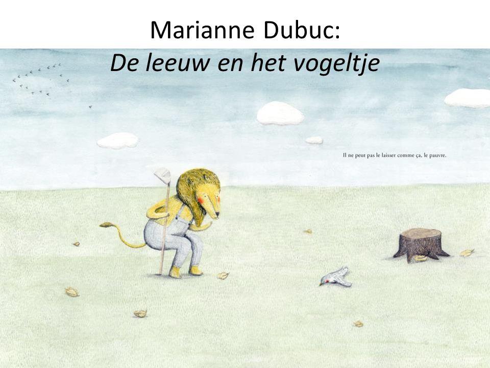Marianne Dubuc: De leeuw en het vogeltje