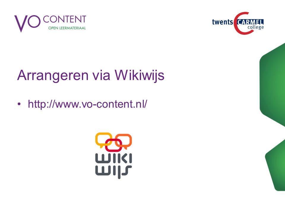 Arrangeren via Wikiwijs http://www.vo-content.nl/