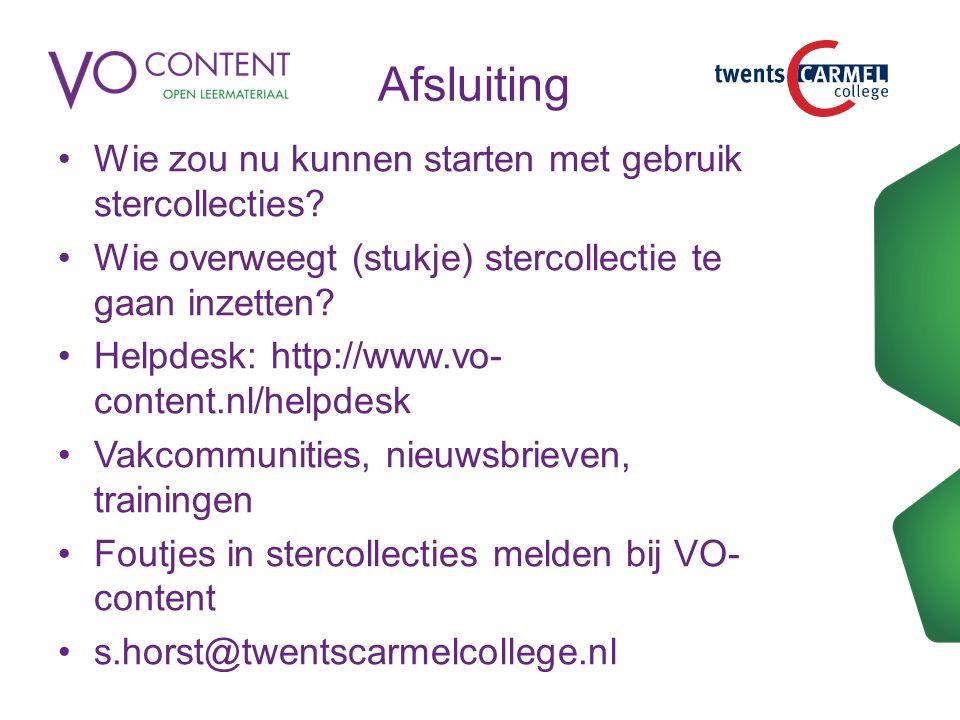 Afsluiting Wie zou nu kunnen starten met gebruik stercollecties? Wie overweegt (stukje) stercollectie te gaan inzetten? Helpdesk: http://www.vo- conte