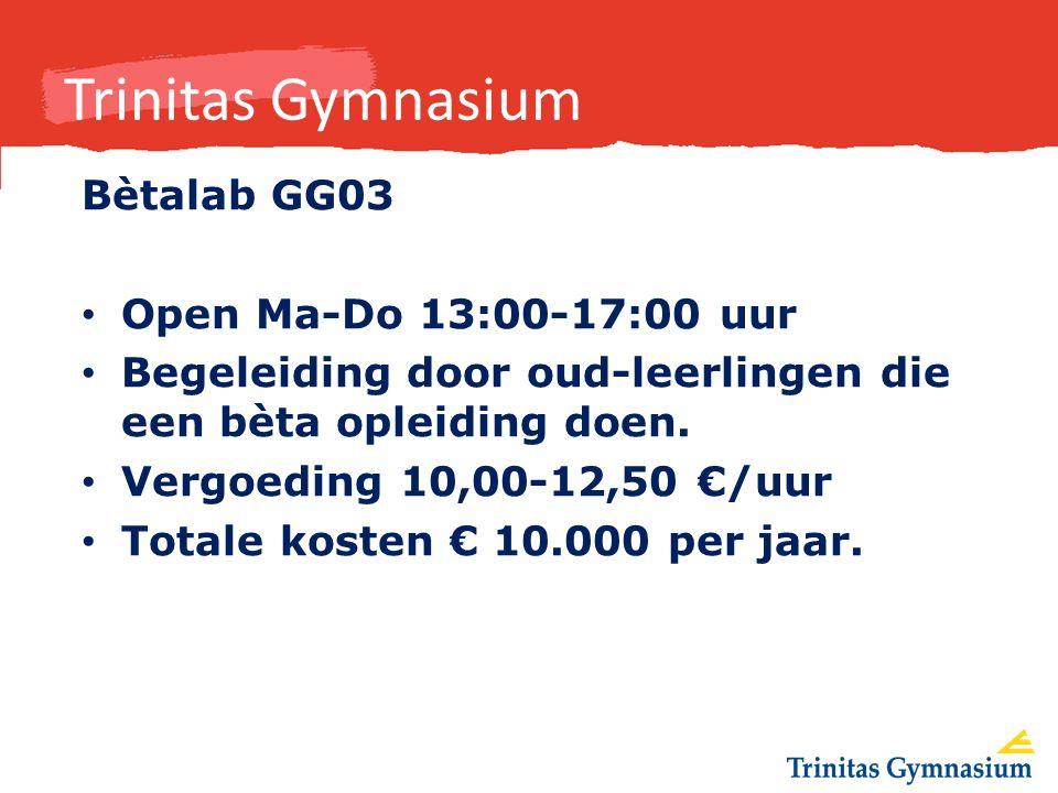 Trinitas Gymnasium Bètalab GG03 Open Ma-Do 13:00-17:00 uur Begeleiding door oud-leerlingen die een bèta opleiding doen.