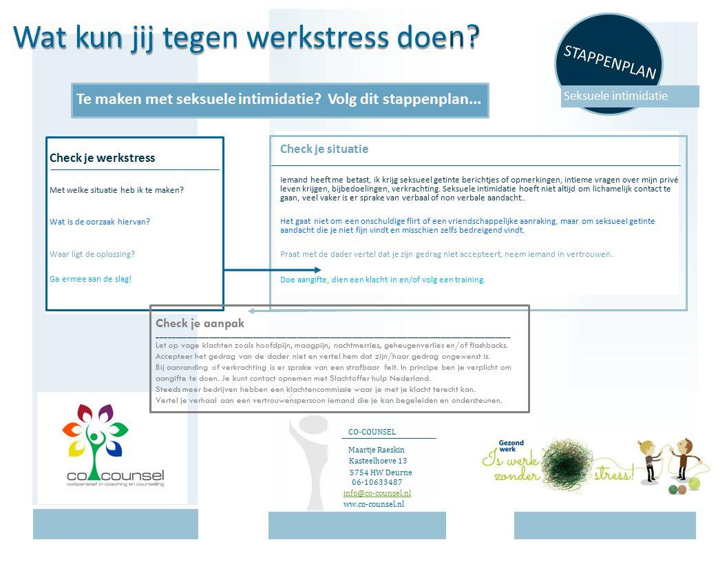 n? S WatWatkunjijtegenwerkstressdoedoe www.co-counsel.nl Last van werkstress, volg dit stappenplan CHECK JE WERKSTRESS Check je werkstressCheck je sit