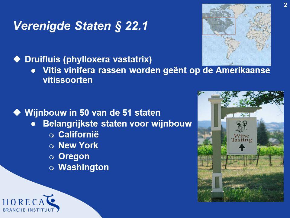 2 Verenigde Staten § 22.1 uDruifluis (phylloxera vastatrix) l Vitis vinifera rassen worden geënt op de Amerikaanse vitissoorten uWijnbouw in 50 van de
