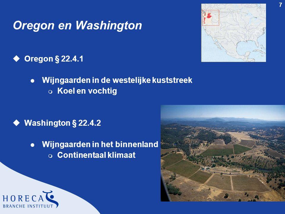 7 Oregon en Washington uOregon § 22.4.1 l Wijngaarden in de westelijke kuststreek m Koel en vochtig uWashington § 22.4.2 l Wijngaarden in het binnenla