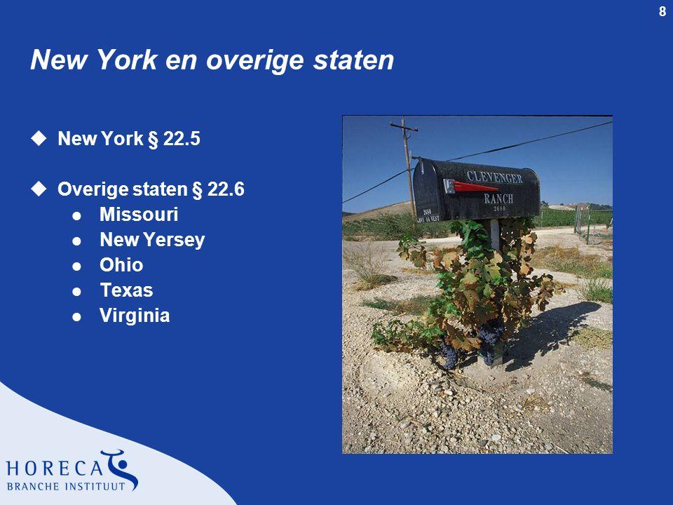 8 New York en overige staten uNew York § 22.5 uOverige staten § 22.6 l Missouri l New Yersey l Ohio l Texas l Virginia