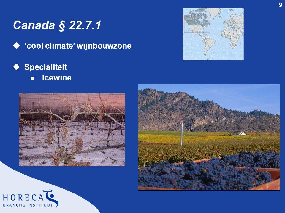 9 Canada § 22.7.1 u'cool climate' wijnbouwzone uSpecialiteit l Icewine