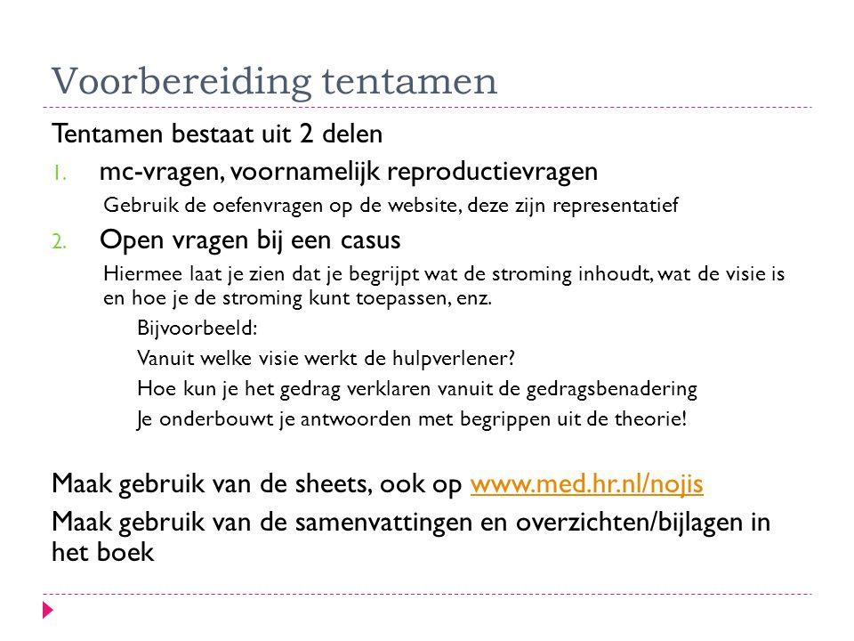 Voorbereiding tentamen Tentamen bestaat uit 2 delen 1. mc-vragen, voornamelijk reproductievragen Gebruik de oefenvragen op de website, deze zijn repre