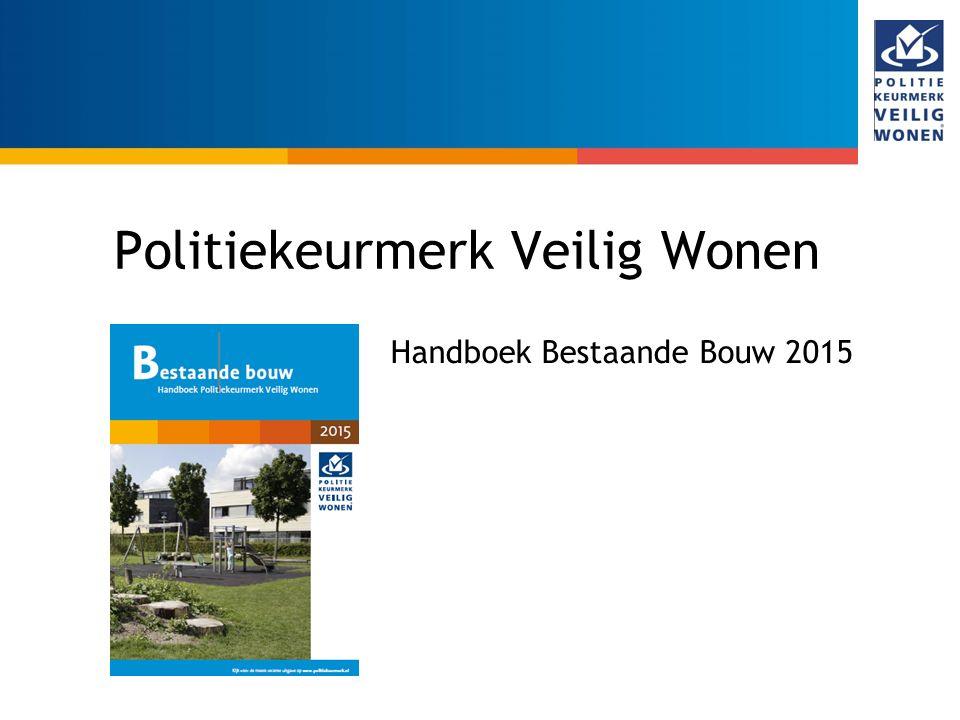 Politiekeurmerk Veilig Wonen Handboek Bestaande Bouw 2015