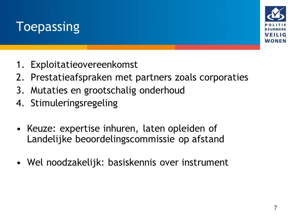 Toepassing 1.Exploitatieovereenkomst 2.Prestatieafspraken met partners zoals corporaties 3.Mutaties en grootschalig onderhoud 4.Stimuleringsregeling K