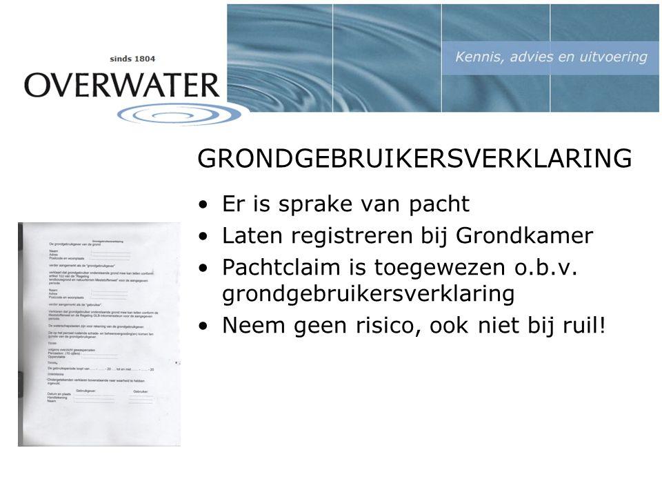 GRONDGEBRUIKERSVERKLARING Er is sprake van pacht Laten registreren bij Grondkamer Pachtclaim is toegewezen o.b.v.