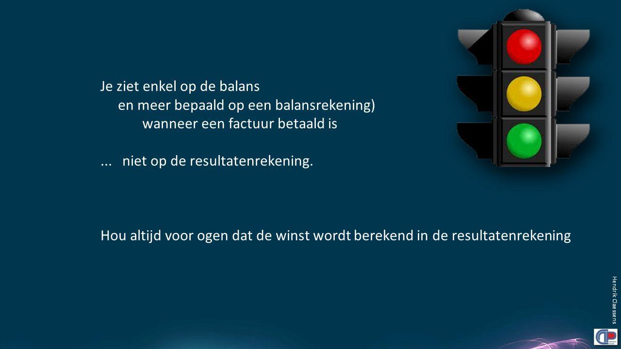 Hendrik Claessens Je ziet enkel op de balans en meer bepaald op een balansrekening) wanneer een factuur betaald is... niet op de resultatenrekening. H