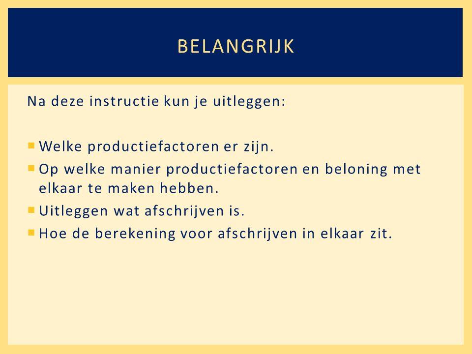 Na deze instructie kun je uitleggen:  Welke productiefactoren er zijn.