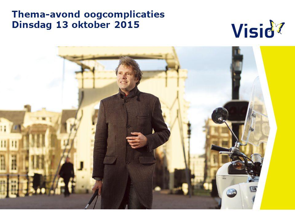 11 december 2015 Presentatie Koninklijke Visio Peterlien Soels Medewerker advies 13 oktober 2015 Thema-avond oogcomplicaties