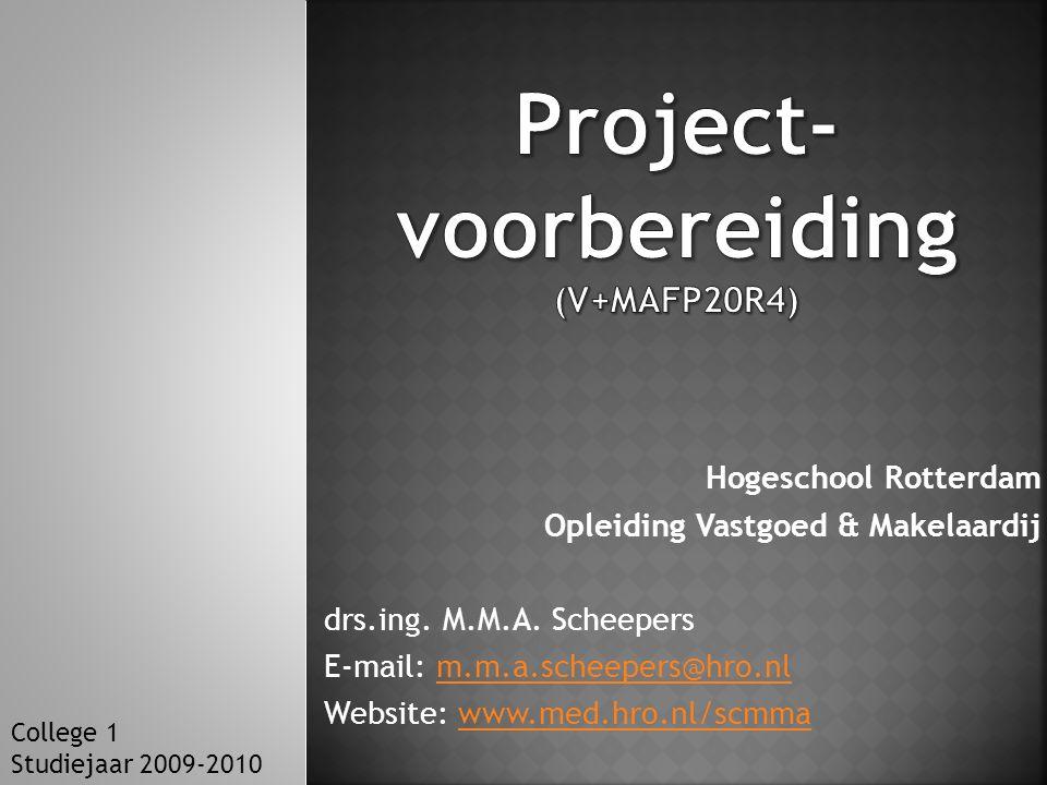 Hogeschool Rotterdam Opleiding Vastgoed & Makelaardij drs.ing.