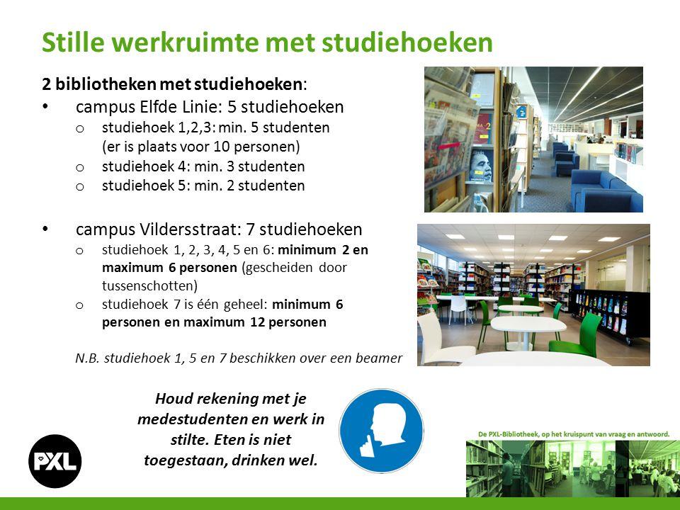 2 bibliotheken met studiehoeken: campus Elfde Linie: 5 studiehoeken o studiehoek 1,2,3: min. 5 studenten (er is plaats voor 10 personen) o studiehoek