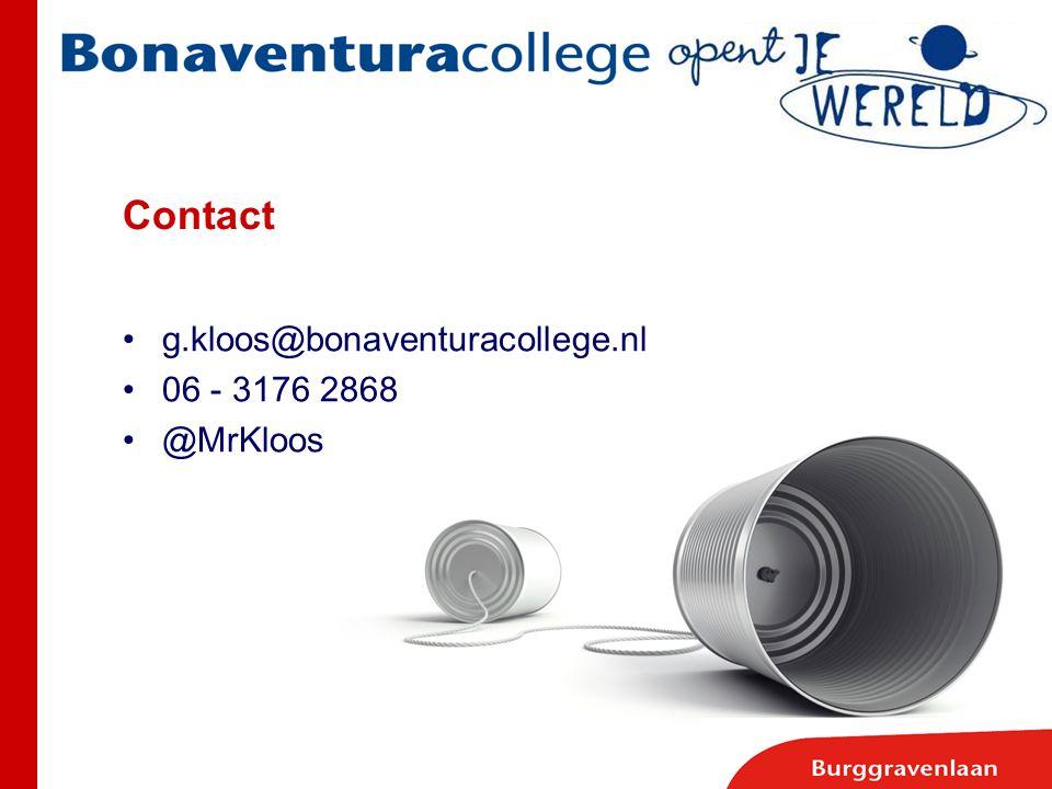 Contact g.kloos@bonaventuracollege.nl 06 - 3176 2868 @MrKloos