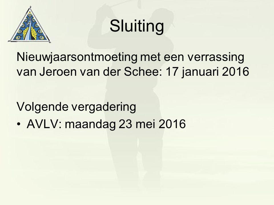 Sluiting Nieuwjaarsontmoeting met een verrassing van Jeroen van der Schee: 17 januari 2016 Volgende vergadering AVLV: maandag 23 mei 2016