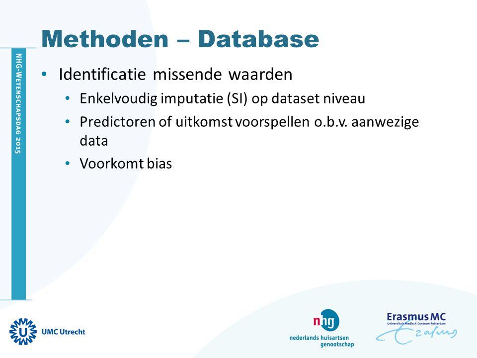 Methoden – Database Identificatie missende waarden Enkelvoudig imputatie (SI) op dataset niveau Predictoren of uitkomst voorspellen o.b.v. aanwezige d