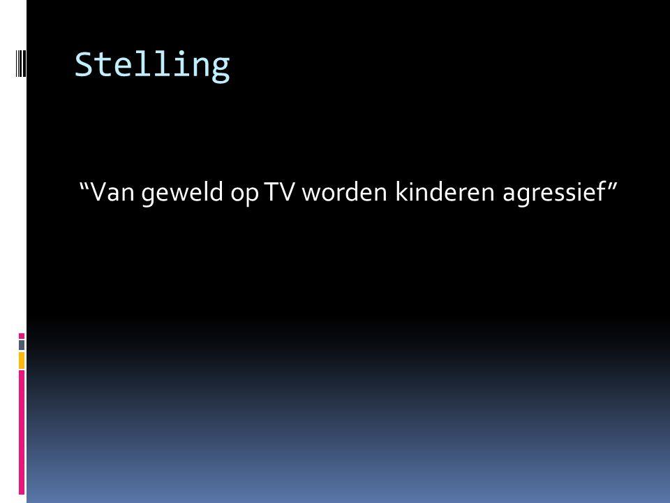 Stelling Van geweld op TV worden kinderen agressief