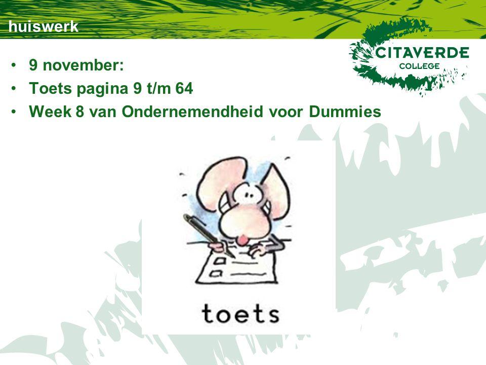 huiswerk 9 november: Toets pagina 9 t/m 64 Week 8 van Ondernemendheid voor Dummies