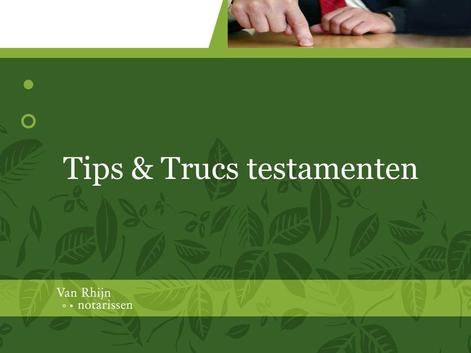 Tips & Trucs testamenten