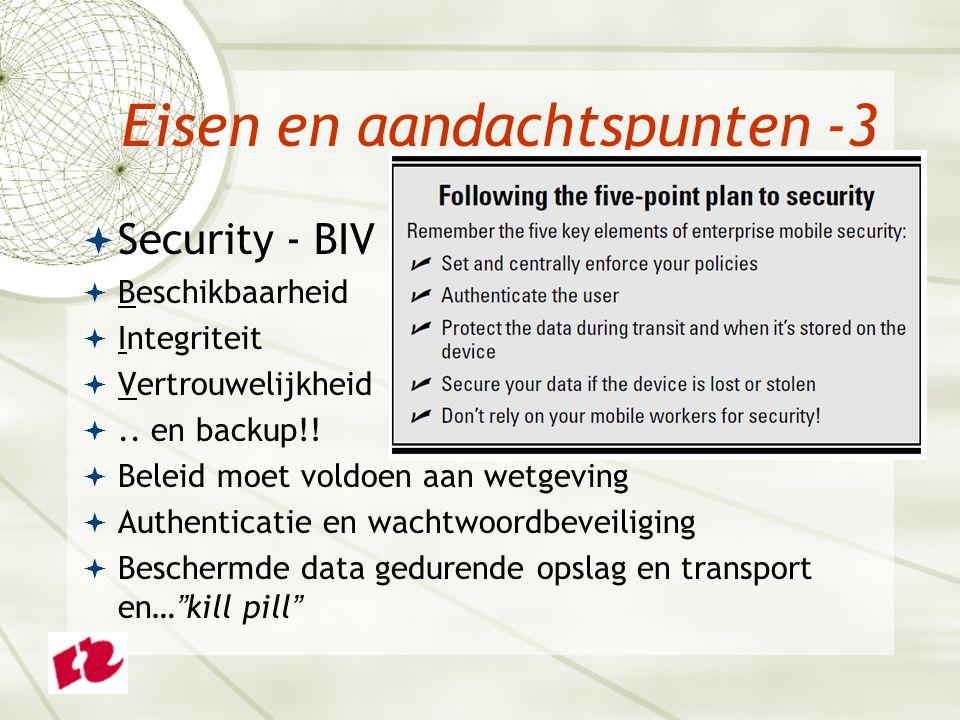 Eisen en aandachtspunten -3  Security - BIV  Beschikbaarheid  Integriteit  Vertrouwelijkheid ..