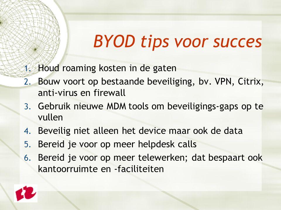 1. Houd roaming kosten in de gaten 2. Bouw voort op bestaande beveiliging, bv.