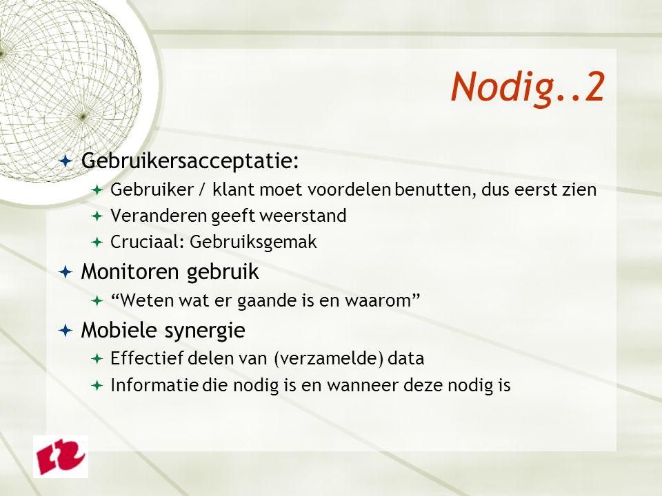 Nodig..3  Mobile Device Management  Veelheid in devices, maar ….