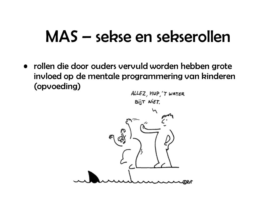 MAS – sekse en sekserollen rollen die door ouders vervuld worden hebben grote invloed op de mentale programmering van kinderen (opvoeding)