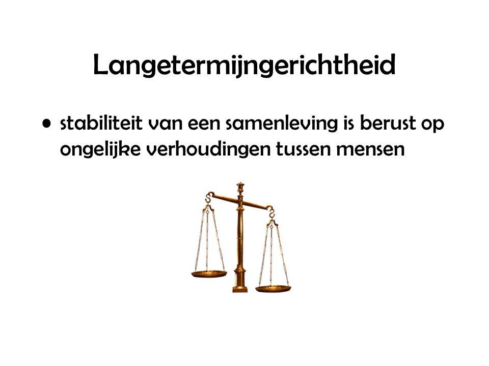 Langetermijngerichtheid stabiliteit van een samenleving is berust op ongelijke verhoudingen tussen mensen