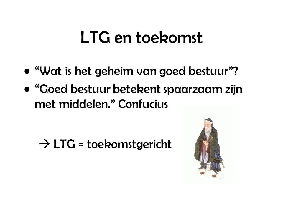 LTG en toekomst Wat is het geheim van goed bestuur .