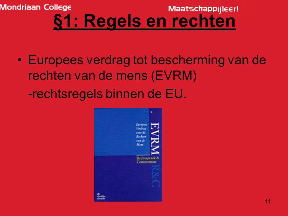 §1: Regels en rechten Europees verdrag tot bescherming van de rechten van de mens (EVRM) -rechtsregels binnen de EU.