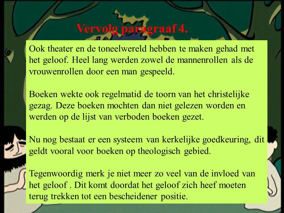 Vervolg paragraaf 4. Ook theater en de toneelwereld hebben te maken gehad met het geloof.