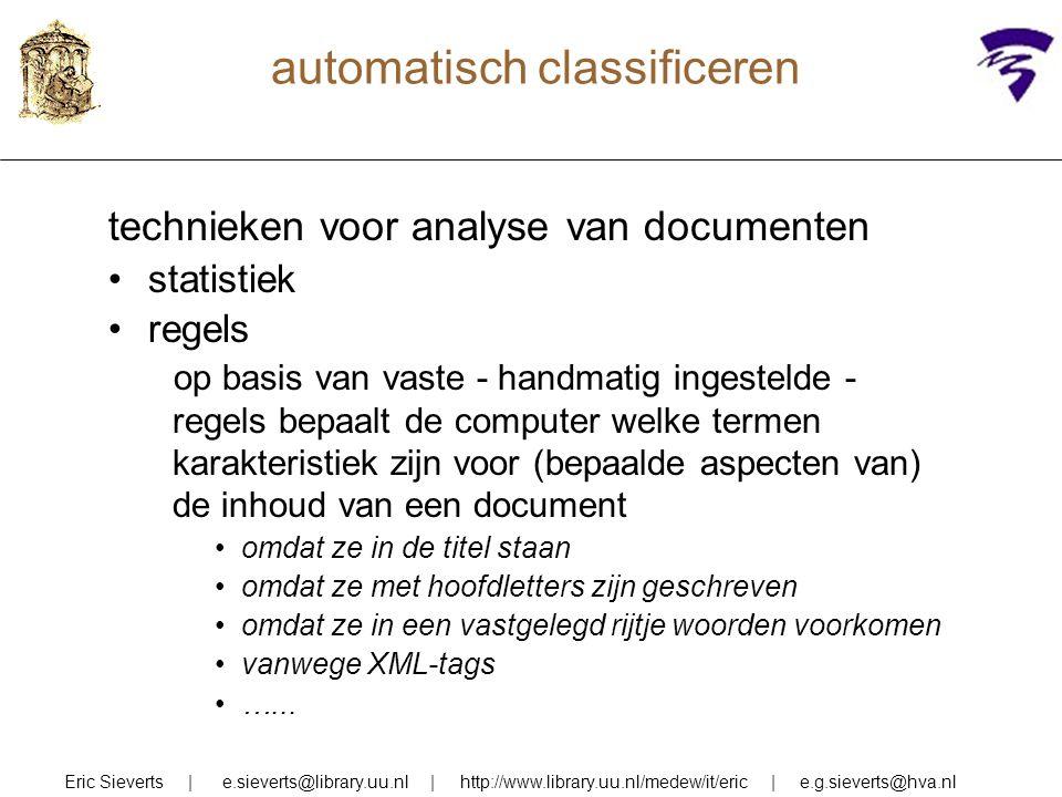 automatisch classificeren technieken voor analyse van documenten statistiek regels op basis van vaste - handmatig ingestelde - regels bepaalt de compu