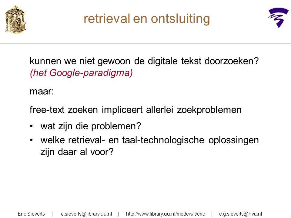 retrieval en ontsluiting kunnen we niet gewoon de digitale tekst doorzoeken.