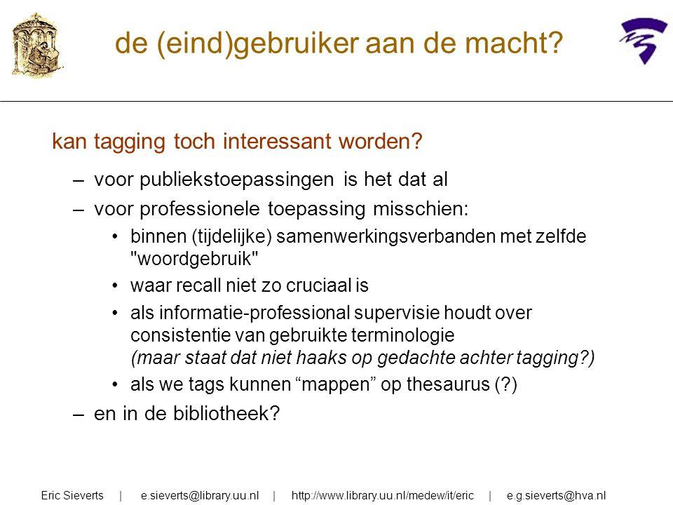 automatisch clusteren/classificeren Eric Sieverts   e.sieverts@library.uu.nl   http://www.library.uu.nl/medew/it/eric   e.g.sieverts@hva.nl op grond van kennisregels (en bestaande taxonomie ) in feite toepassing automatische classificatie, waarbij klassen als verdelingscriterium dienen op grond van statistiek of patronen –Ask, Clusty, Quintura, Collarity, ….
