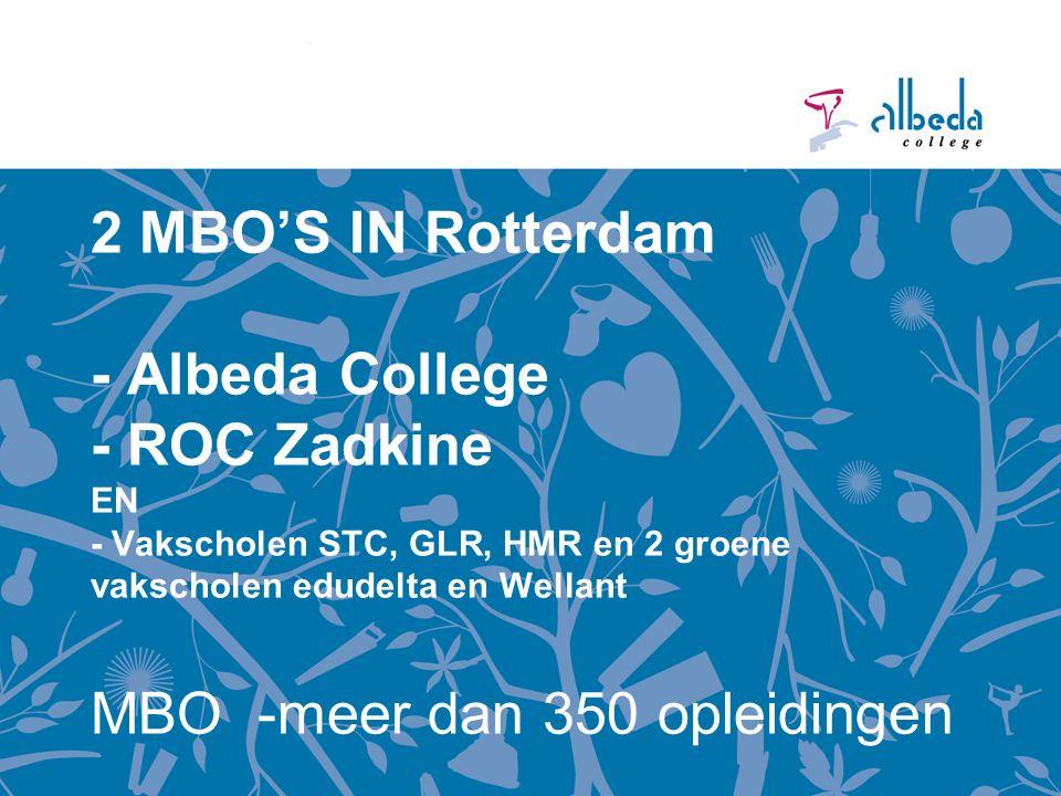 2 MBO'S IN Rotterdam - Albeda College - ROC Zadkine EN - Vakscholen STC, GLR, HMR en 2 groene vakscholen edudelta en Wellant MBO -meer dan 350 opleidingen