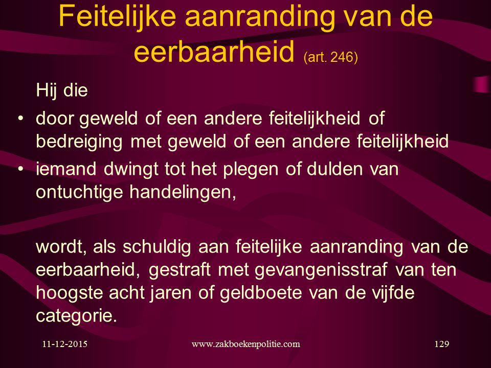 11-12-2015www.zakboekenpolitie.com129 Feitelijke aanranding van de eerbaarheid (art.