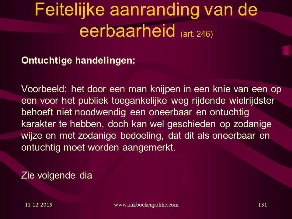 11-12-2015www.zakboekenpolitie.com131 Feitelijke aanranding van de eerbaarheid (art.