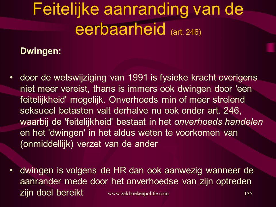 www.zakboekenpolitie.com135 Feitelijke aanranding van de eerbaarheid (art.